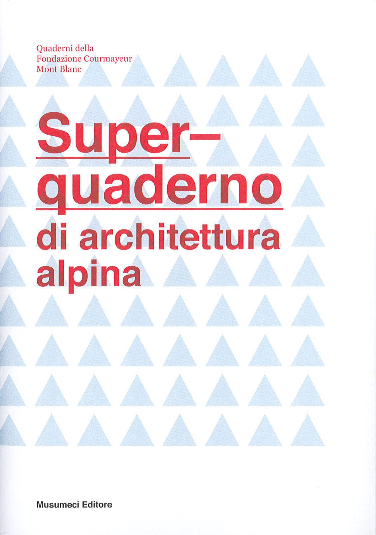 Pubblicazioni - Super-quaderno di architettura alpina - oberti+oberti   architetti